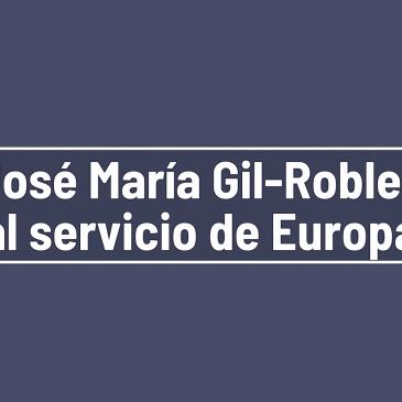 José María Gil-Robles al servicio de Europa