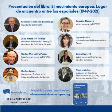 El Movimiento Europeo. Lugar de encuentro entre los españoles 1949-2021